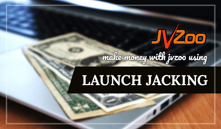 make-money-with-jvzoo-using-launch-jacking